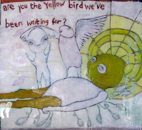Are you the yellow bird we've been waiting for?